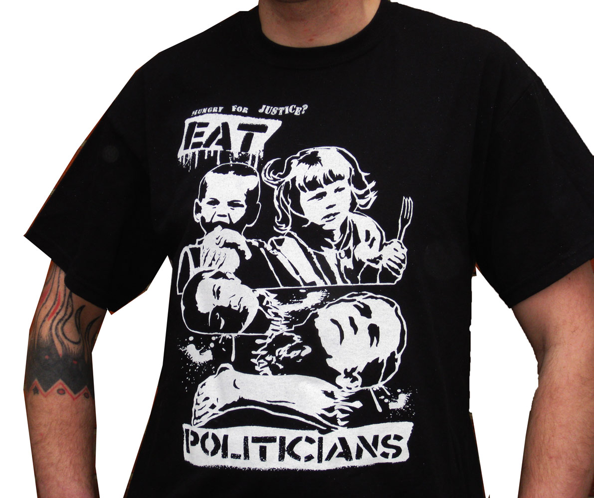 Hungry for Justice? Eat Politicians -T-shirt Front Print